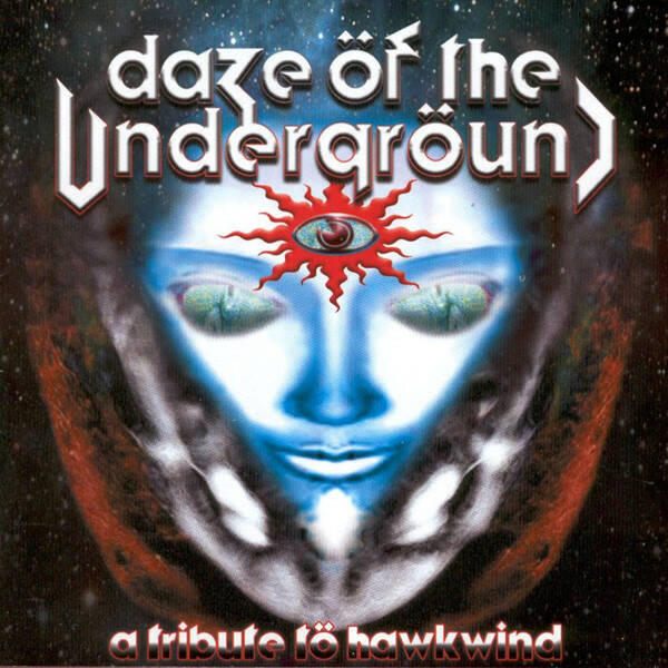 DAZE OF THE UNDERGROUND A tribute to hawkind CD