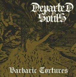 DEPARTED SOULS BARBARIC TORTURES CD