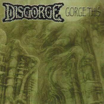 DISGORGE GORGE THIS CD