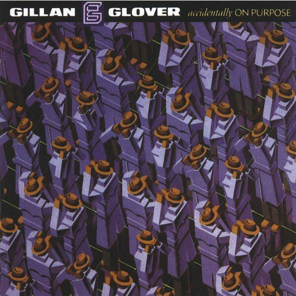 GILLAN-GLOVER Accidentally on purpose CD
