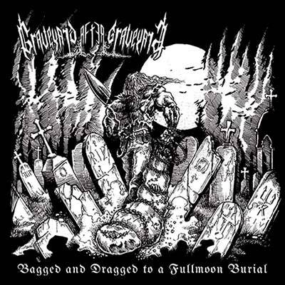 GRAVEYARD AFTER GRAVEYARD Bagged and dragged to a fullmoon burial CD