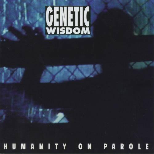 Genetic-Wisdom-Humanity-On-Parole CD