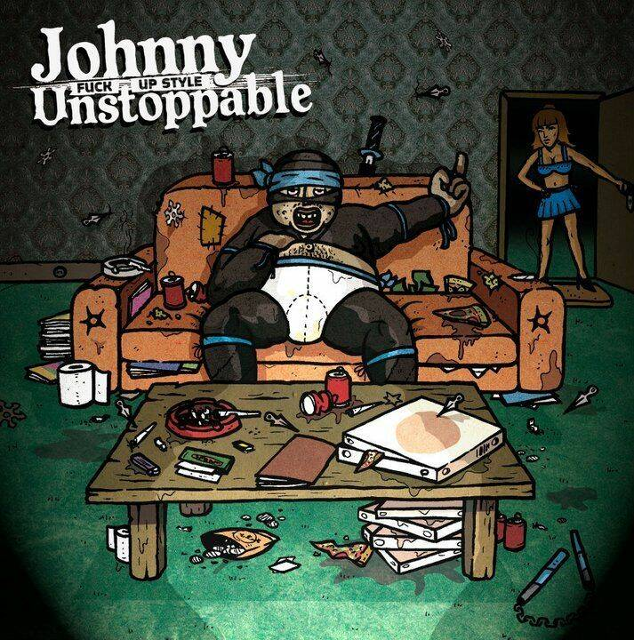 JOHNNY UNSOPPABLE Fuck up style CD