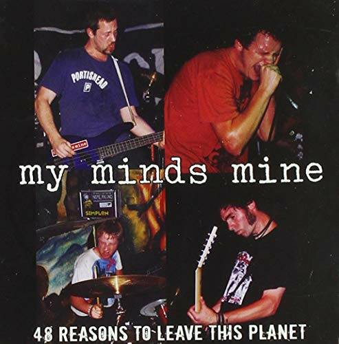MY MINDS MINE 48 reasons to leave this planet CD