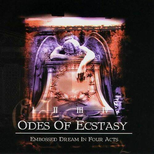 ODES OF ECSTACY Embosed dream in four acts CD