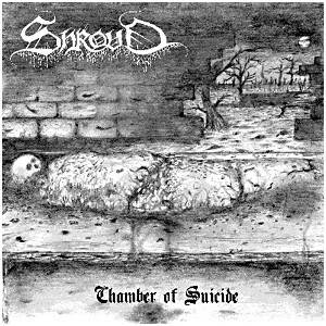 SHROUD Chamber of suicide CD