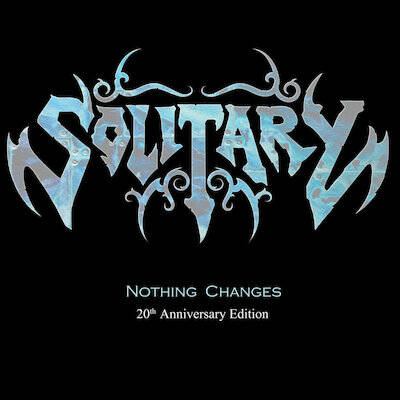 SOLITARY Nothing changes 20th aniversary edition(digi) CD