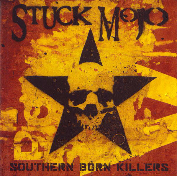 STUCK MOJO Southern born killers CD