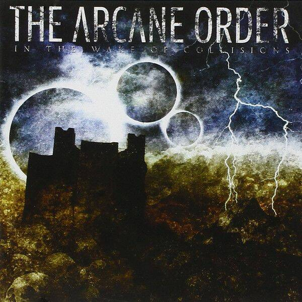 THE ARCANE ORDER In the wake of collisions CD
