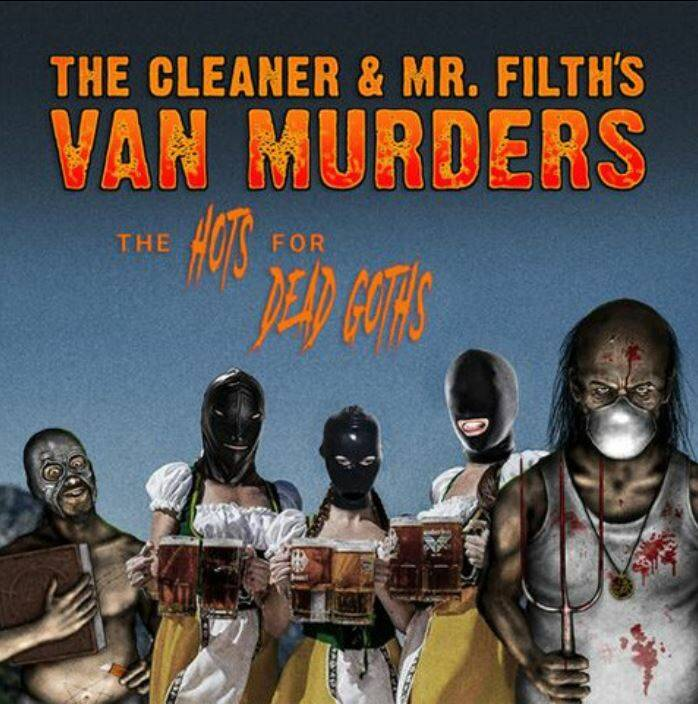 THE CLEANER & MR.FILTH'S VAN MURDERS The hots for dead gothsCD