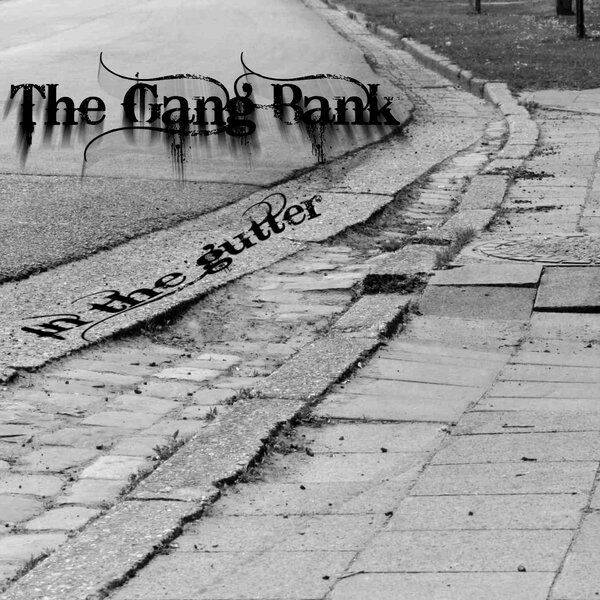THE GANG BANK In the gutter CD