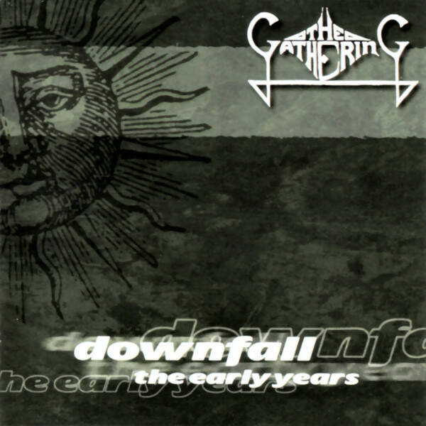 THE GATHERING  Downfall the early years CD