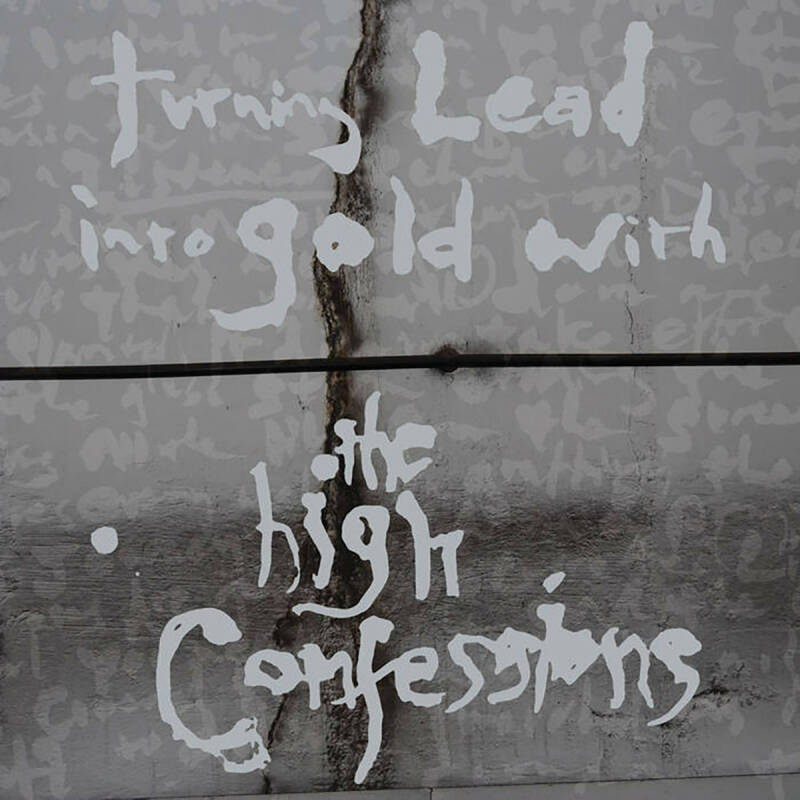 THE HIGH CONFESSIONS Turning lead into gold with the high cofessions (digi) CD