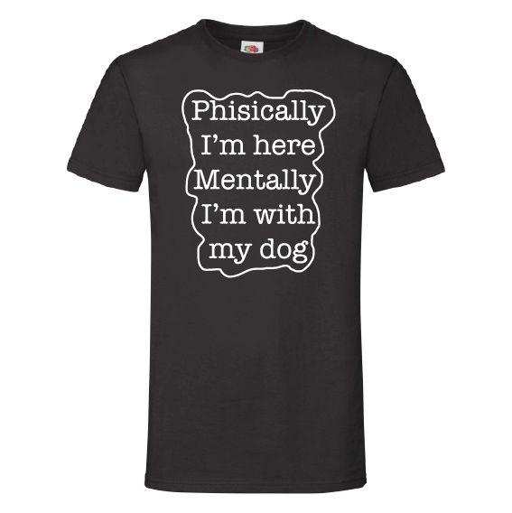 Honden t-shirts | Mentally I'm with my dog