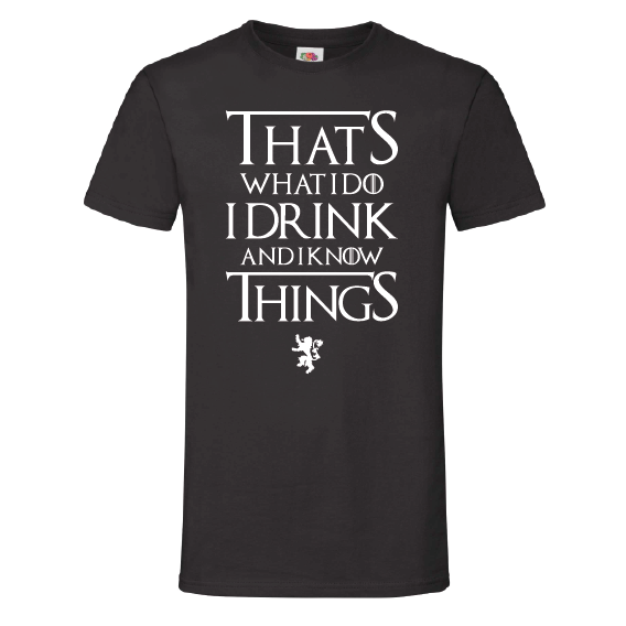 Geek t-shirts GOT | I drink and I know things