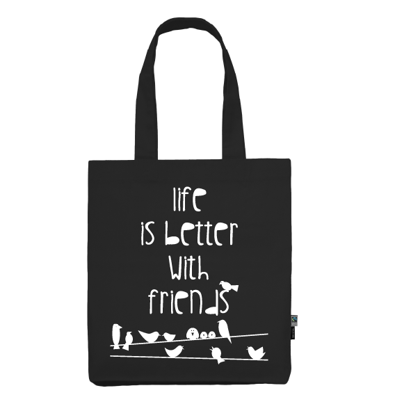 Totebag   Life is better with friends