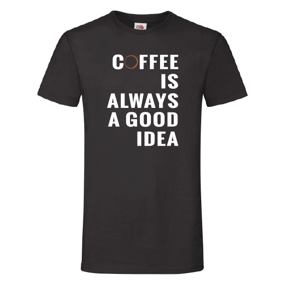 Koffie t-shirts | Coffee is always a good idea