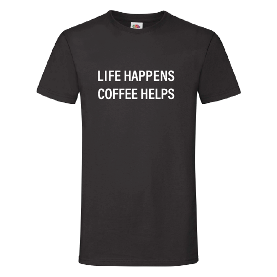 Koffie t-shirts | Life happens, coffee helps