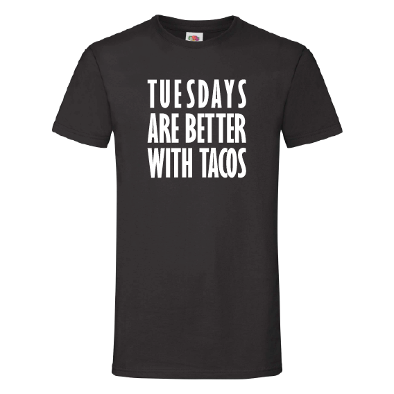 Dagen t-shirts | Tuesdays are better with Taco's