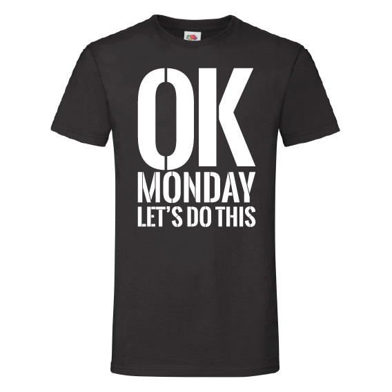 Dagen t-shirts | OK Monday, let's do this
