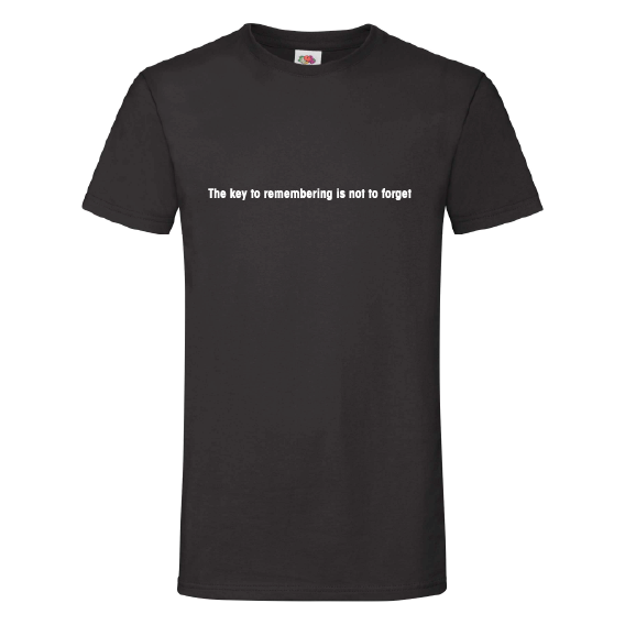 Quote t-shirts | The key to remembering