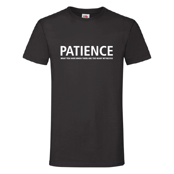 Humor t-shirts | Patience