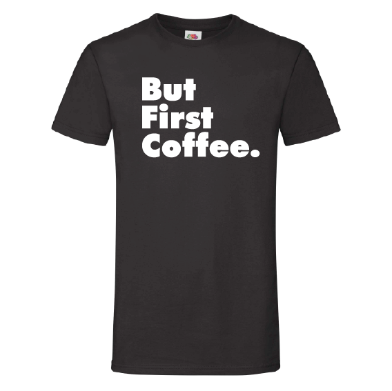 Koffie t-shirts | But first coffee