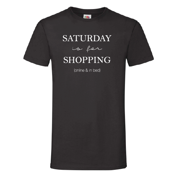 Dagen t-shirts   Saturday is for shopping