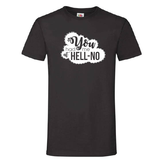 Valentijn t-shirt | You had me at hell no