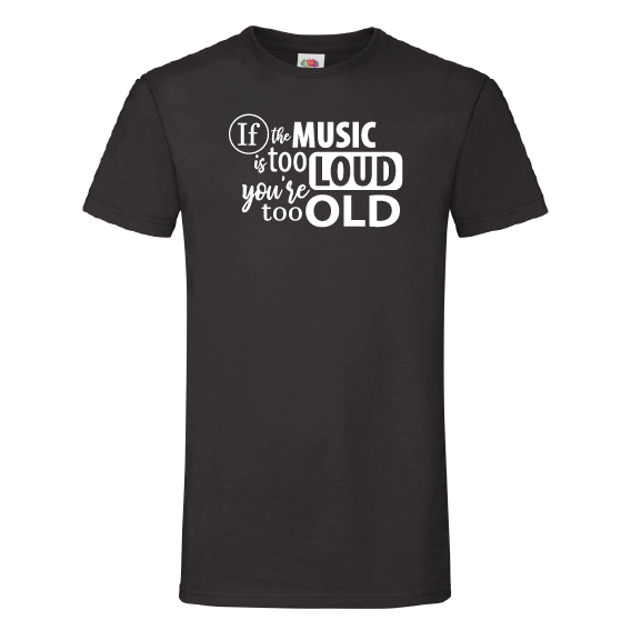 Muziek t-shirts | If the music is too loud
