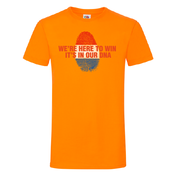Oranje t-shirts | We're here to win, it's in our DNA