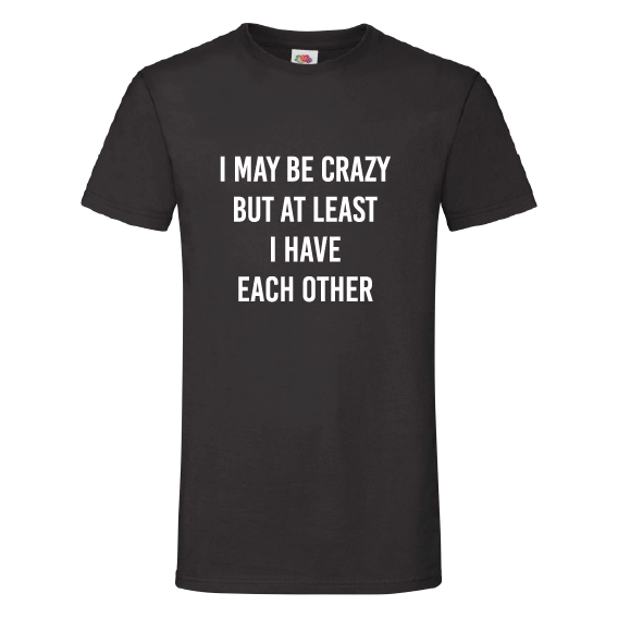 Quote t-shirts | I may be crazy