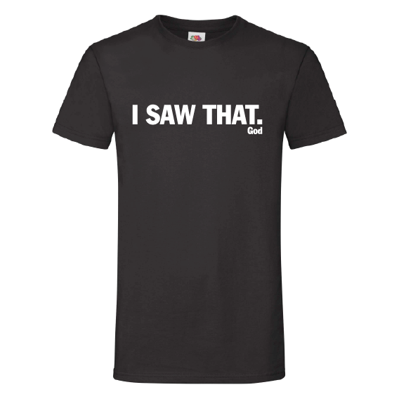 Quote t-shirts | I saw that