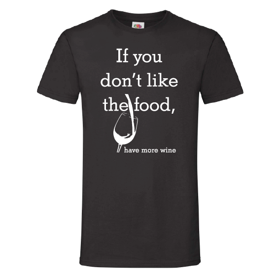 Wijn t-shirts | If you don't like the food