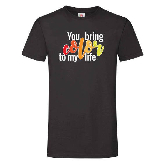 Valentijn t-shirt   You bring color to my life