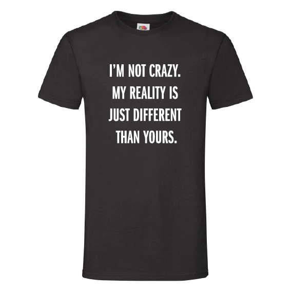 Quote t-shirts | I'm not crazy