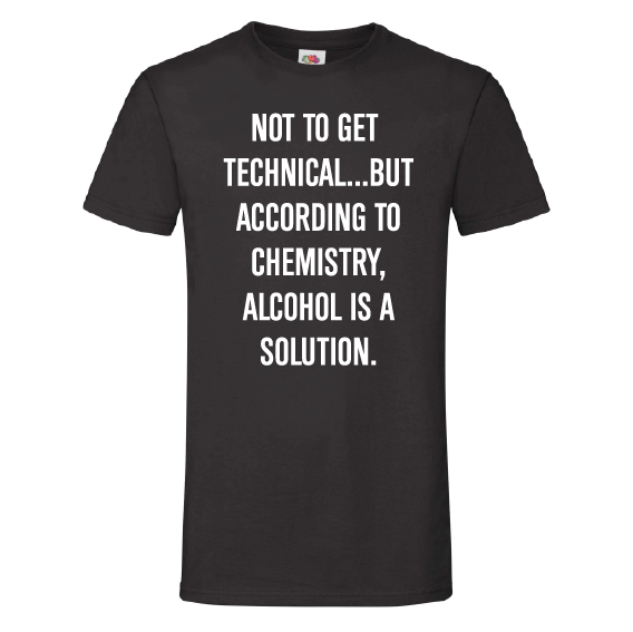 School t-shirts | Alcohol is a solution