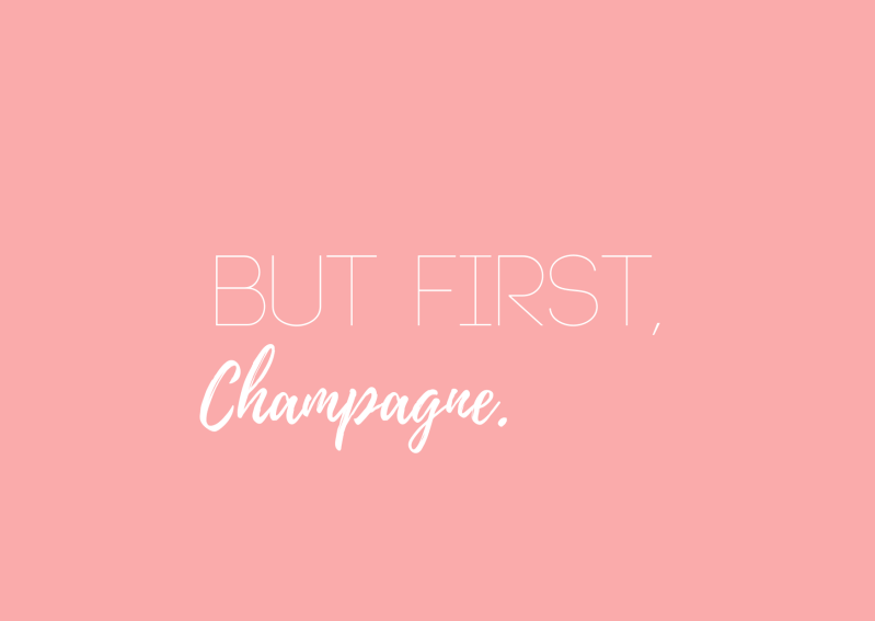 Kaart But first, Champagne.