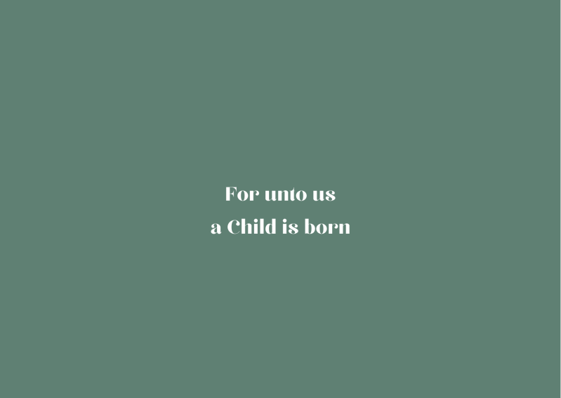 Kerstkaart For unto us a Child is born 🌱