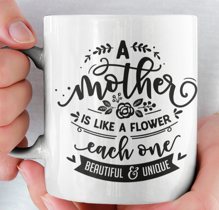 Moederdag Mok (a mother is like a flower...)