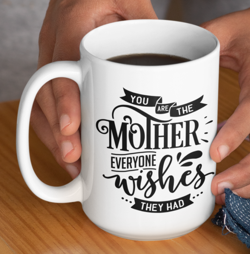Moederdag Mok (you are the mother...)